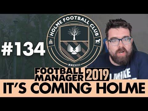 HOLME FC FM19 | Part 134 | BEST HOLME TEAM EVER | Football Manager 2019