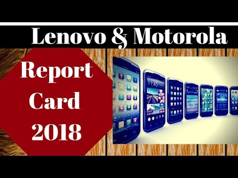 Lenovo & Motorola: Report card 2018