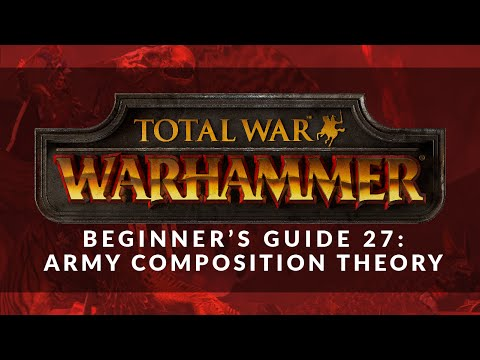 Total War: Warhammer - Beginner's Guide 27: Army Composition Theory Mp3