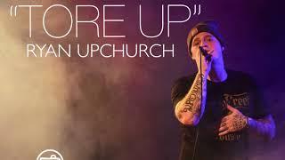 Tore Up - Upchurch