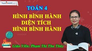 Hình bình hành. Diện tích hình bình hành – Toán 4 – Cô Phạm Thị Thu Thủy