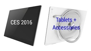 CES 2016: Tablets + Accessories