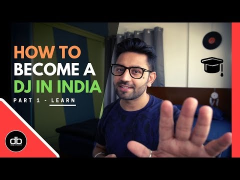 HOW TO BECOME A DJ IN INDIA - LEARN | PART 1 | DJ as a career in India in 2020