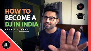 HOW TO BECOME A DJ IN INDIA - LEARN   PART 1   DJ as a career in India in 2020