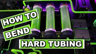 How To Bend Hard Tube Tutorial - Tips & Tricks - A Beginners PC Water Cooling Guide