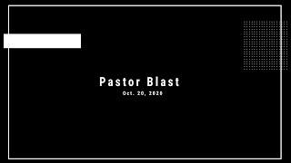 Pastor Blast 10.20.20