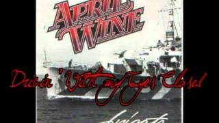 April Wine - Drivin' With my Eyes Closed