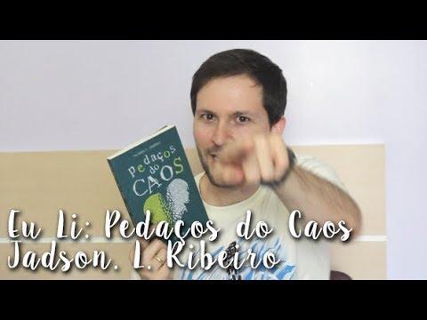 Eu Li: Pedac?os do Caos - Jadson L. Ribeiro