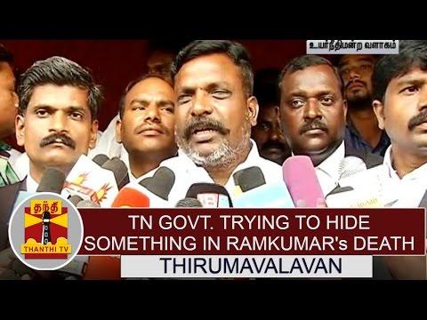 TN-Govt-trying-to-hide-something-in-Ramkumars-death--Thol-Thirumavalavan-accuses