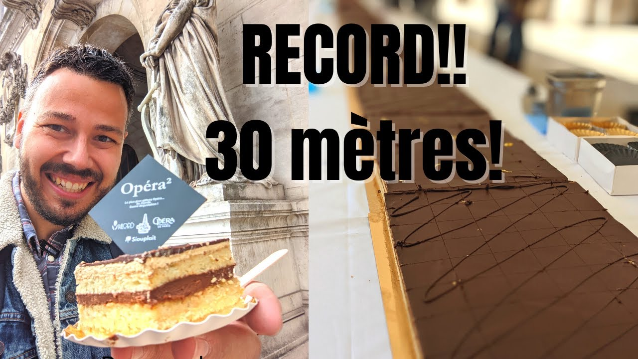 RECORD du MONDE: le + GRAND GATEAU OPERA (30m) devant l'OPERA - VLOG 1158