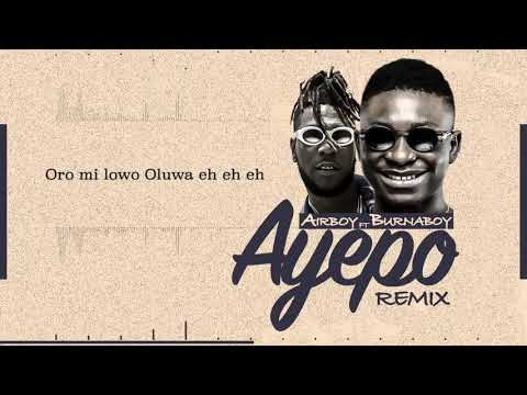 Airboy ft Burna Boy - Ayepo RMX (Lyrics Video)