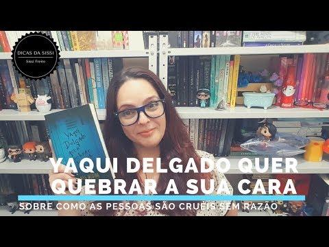 Yaqui Delgado Quer Quebrar a Sua Cara - Resenha | Dicas da Sissi