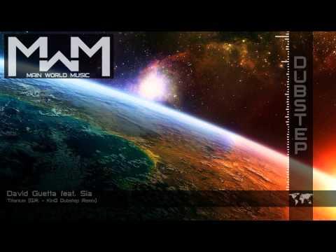 David Guetta feat. Sia - Titanium (G.R. - King Dubstep Remix)