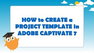 Create a Project Template in Adobe Captivate 7