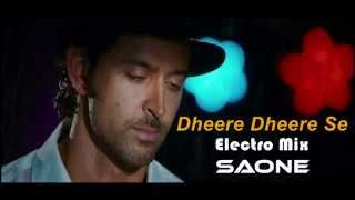 YO YO Honey Singh Dheere Dheere Se (Electro Mix) SAONE   Hrithik Roshan