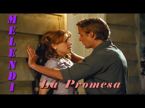 La promesa - Melendi  ♥ ♥ The Notebook ♥ ♥