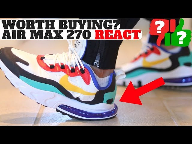 WORTH BUYING? Nike Air Max 270 REACT Review! Comparison to 270 & Element REACT