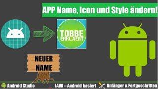 Android Studio: App Name, App Icon Und App Theme ändern! - Android Studio Tutorial [Deutsch]