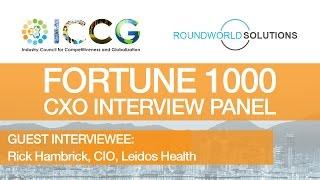 ICCG Fortune 1000 CXO Interview Panel: Rick Hambrick CIO, Leidos Health