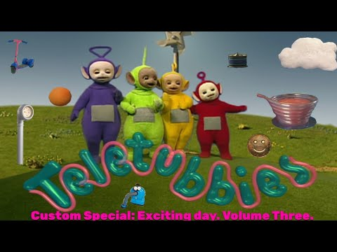 Teletubbies. Custom Special: Exciting Day. Volume Three.