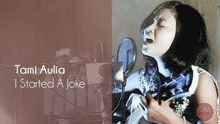 I Started A Joke - Bee Gees ( Cover By Tami Aulia ) | GM Mini Musika | Lombok Talent