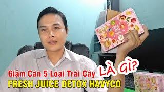 Giảm Cân 5 Loại Trái Cây Fresh Juice Detox Havyco