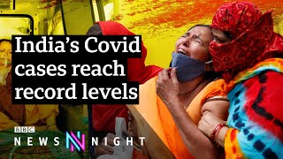 Why India has been overwhelmed by a second Covid surge - BBC Newsnight