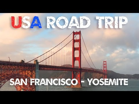 USA Road trip – San Francisco to Yosemite