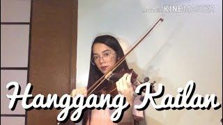 Hanggang Kailan (Umuwi ka na Baby) - Orange & Lemons (Violin Cover)