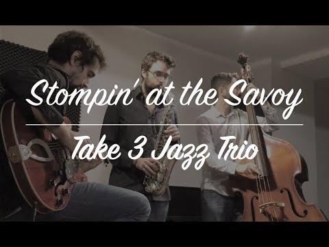 """""""Stompin' at the Savoy"""" - Take 3 Jazz Trio"""
