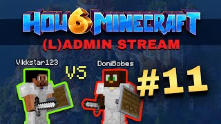 How To Minecraft - Season 6 - (L)ADMIN STREAM #11