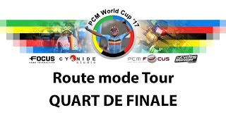 PCM WORLD CUP 2017 | Route Tour : Quart de Finale