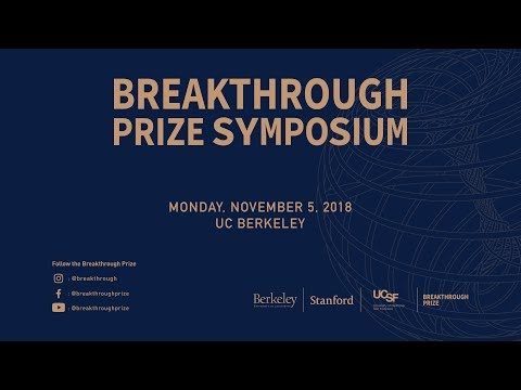 2019 Breakthrough Prize Symposium Talks  |  Session 1