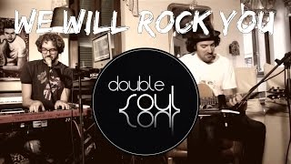 Queen - We will rock you (Double Soul cover)