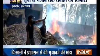Farmers suffer huge loss as fire breaks out in Punjab, Haryana and Uttar Pradesh; damages crops