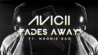 Avicii   Fades Away Ft. Noonie Bao [Lyric Video]