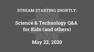 Science & Technology Q&A for Kids (and others) [Part 2]