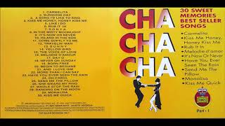 Cha Cha Cha : 30 Sweet Memories Best Seller Songs (Part 1)