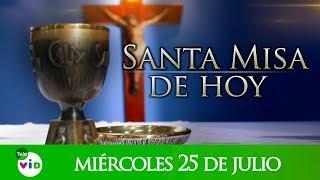 Santa misa de hoy miércoles 25 de julio de 2018, Padre Luis Felipe Botero - Tele VID