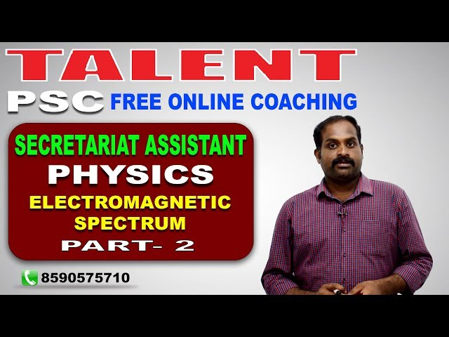 KERALA PSC | Talent Academy | Secretariat Assistant | PHYSICS | ELECTROMAGNETIC SPECTRUM PART 2