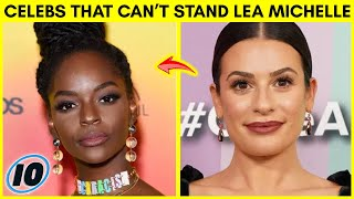 Top 10 Celebrities That Cant Stand Lea Michele