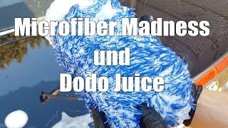 Microfiber Madness und Dodo Juice Autopflege Produkte zum richtigen Auto Waschen