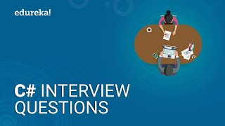 Top 50 C# Interview Questions and Answers | C# Interview Preparation | Edureka