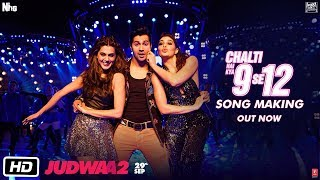 Chalti Hai Kya 9 Se 12 - Song Making - Judwaa 2