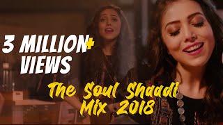 The Soul Shaadi Mix 2018 by Jankee feat. Farah   Tareefan   Din Shagna   Dil Diya Gallan   Madhaniya