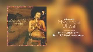 Lady Jaydee   Mwambie Ukweli (Official Audio)