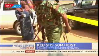 Claims rise over the KCB sh50 million loot: police are yet to confirm
