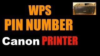 How to find WPS PIN Number of ANY Canon printer ?