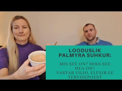 Valge suhkru asendajad ja mis on Palmyra suhkur?