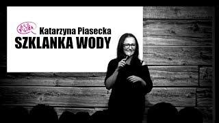 Katarzyna Piasecka - SZKLANKA WODY